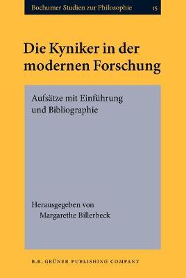 Die Kyniker in der modernen Forschung: Aufsatze mit Einfuhrung und Bibliographie - Bochumer Studien zur Philosophie 15 (Hardback)