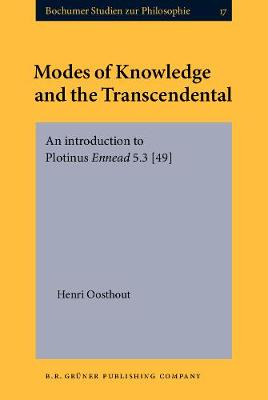 Modes of Knowledge and the Transcendental: An introduction to Plotinus Ennead 5.3 [49] - Bochumer Studien zur Philosophie 17 (Hardback)