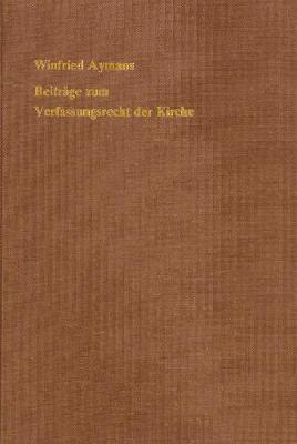Beitrage zum Verfassungsrecht der Kirche - Kanonistische Studien und Texte 39 (Hardback)