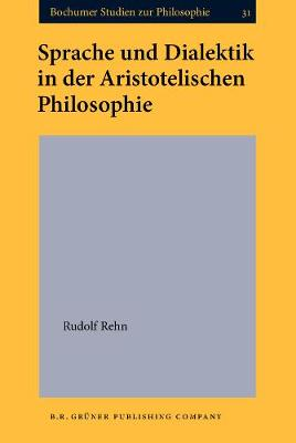 Sprache und Dialektik in der Aristotelischen Philosophie - Bochumer Studien zur Philosophie 31 (Hardback)