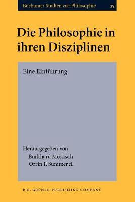 Die Philosophie in ihren Disziplinen: Eine Einfuhrung. Bochumer Ringvorlesung Wintersemester 1999/2000 - Bochumer Studien zur Philosophie 35 (Hardback)