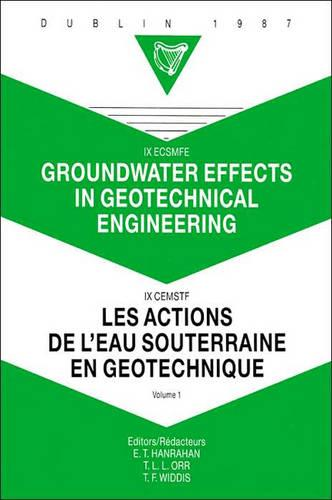 Groundwater Effects in Geotechnical Engineering: v. 1: Proceedings of the 9th European Conference on Soil Mechanics and Foundation Engineering, Dublin, 31 August - 03 September 1987 (Hardback)