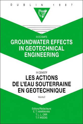 Groundwater Effects in Geotechnical Engineering: v. 2: Proceedings of the 9th European Conference on Soil Mechanics and Foundation Engineering, Dublin, 31 August - 03 September 1987 (Hardback)