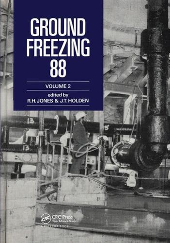 Ground Freezing 88: v. 2: Proceedings of the Fifth International Symposium, Nottingham, 26-27 July 1988 (Hardback)