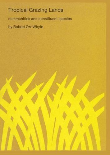 Tropical Grazing Lands: Communities and Constituent Species (Paperback)