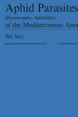 Aphid Parasites (Hymenoptera, Aphidiidae) of the Mediterranean Area (Paperback)