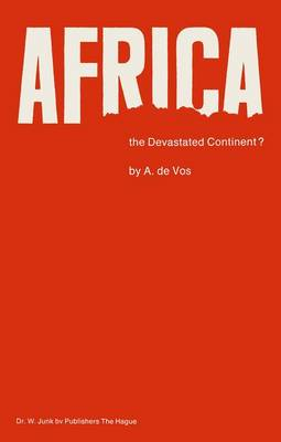 Africa, the Devastated Continent?: Man's impact on the ecology of Africa - Monographiae Biologicae 26 (Hardback)
