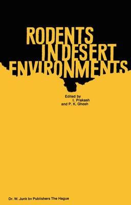 Rodents in Desert Environments - Monographiae Biologicae 28 (Hardback)