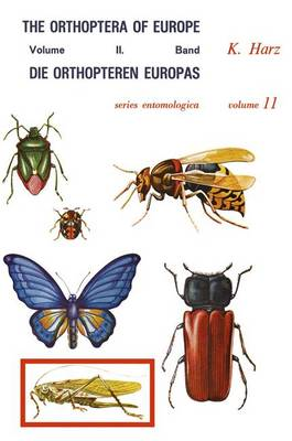 Die Orthopteren Europas II / The Orthoptera of Europe II: Volume II - Series Entomologica 11 (Hardback)