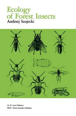 Ecology Of Forest Insects - Series Entomologica 26 (Hardback)