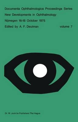 New Developments in Ophthalmology Nijmegen 16-18 October 1975 - Documenta Ophthalmologica Proceedings Series 7