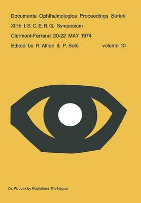 XIIth I.S.C.E.R.G. Symposium: Clermont-Ferrand 20-22 MAY 1974 - Documenta Ophthalmologica Proceedings Series 10 (Paperback)
