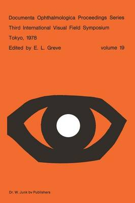 Third International Visual Field Symposium Tokyo, May 3-6, 1978 - Documenta Ophthalmologica Proceedings Series 19 (Paperback)
