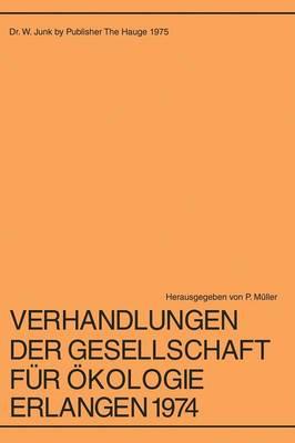 Verhandlungen Der Gesellschaft Fur Okologie, Erlangen, 1974: 4: Jahresversammlung Vom 9 13 Oktober 1974 in Erlangen (Paperback)