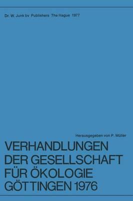 Verhandlungen Der Gesellschaft Fur Okologie, Gottingen, 1976: 6: Jahresversammlung Vom 20 24 September 1976 in GÖTtingen (Paperback)