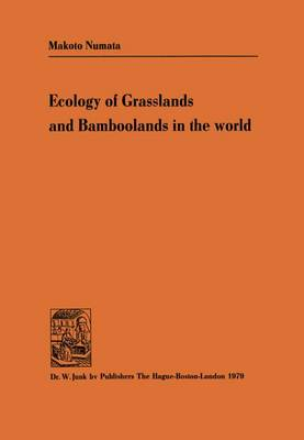 Ecology of Grasslands and Bamboolands in the World (Hardback)