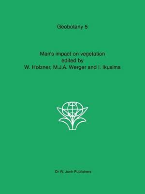 Man's impact on vegetation - Geobotany 5 (Hardback)
