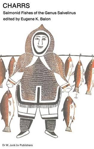 Charrs: Salmonid Fishes of the Genus Salvelinus - Perspectives in Vertebrate Science 1 (Hardback)