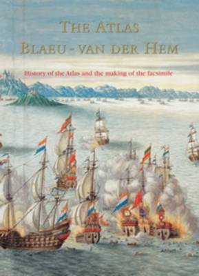 The Atlas Blaeu-Van der Hem of the Austrian National Library: The History of the Atlas and the Making of the Facsimile - The Atlas Blaeu-Van der Hem of the Austrian National Library (8 Vols.) 8 (Hardback)
