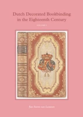 Dutch Decorated Bookbinding in the Eighteenth Century (4 Vols.) (Hardback)