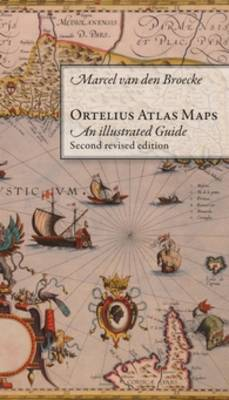 Ortelius Atlas Maps: An Illustrated Guide. Second Revised Edition (Hardback)
