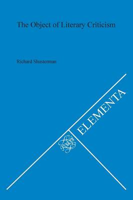 The Object of Literary Criticism - Elementa 29 (Paperback)