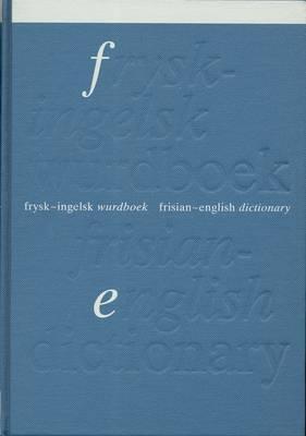 Frisian-English Dictionary (Frysk-Injelsk Wurdboek) (Hardback)