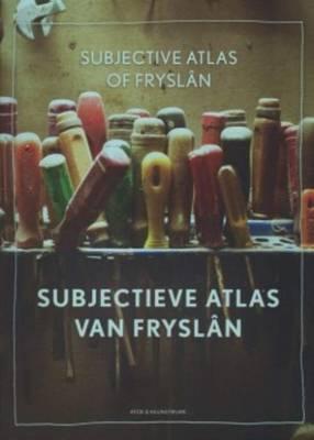 Subjective Atlas of Fryslan (Paperback)