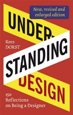 Understanding Design: 175 Reflections on Being a Designer (Paperback)