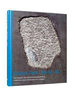 Chasse Park Breda Nl: Collective Urban Landscape as a Campus (Hardback)