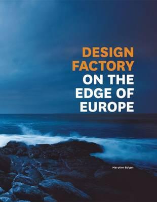 Design Factory on the Edge of Europe (Hardback)