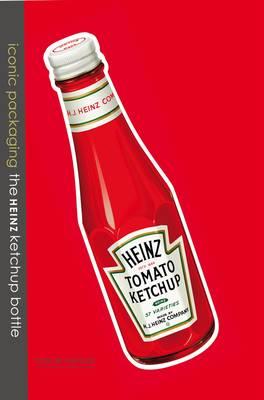 Iconic Packaging - The Heinz Ketchup bottle (Hardback)