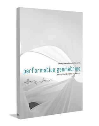Performative Geometries: Transforming Textile Techniques (Paperback)