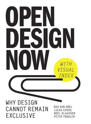 Open Design Now: How Design Can No Longer be Exclusive (Paperback)