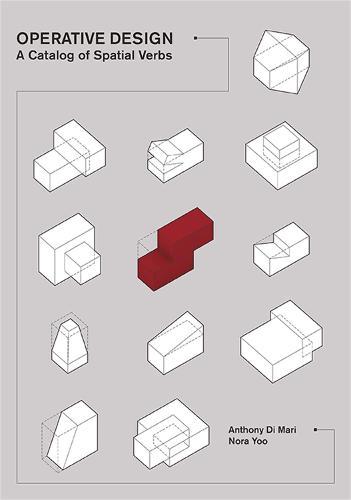 Operative Design: A Catalogue of Spatial Verbs (Paperback)