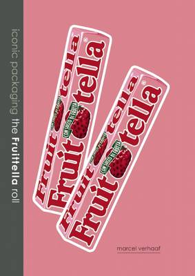 Iconic Packaging - The Fruitella roll (Hardback)