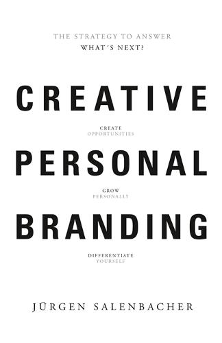 Creative Personal Branding: The Strategy to Answer: What's Next? (Paperback)