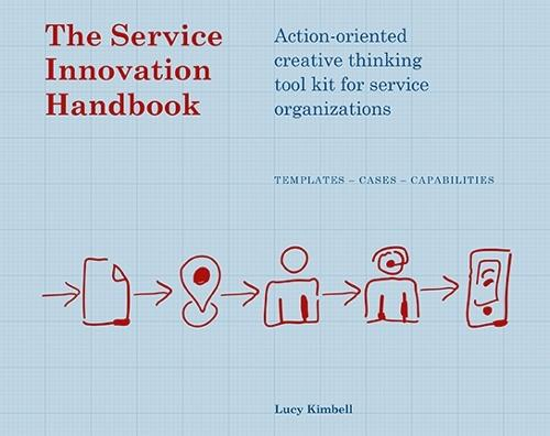 The Service Innovation Handbook: Action-oriented Creative Thinking Toolkit for Service Organizations (Paperback)