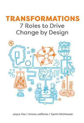 Transformations: 7 Roles to Drive Change by Design (Paperback)
