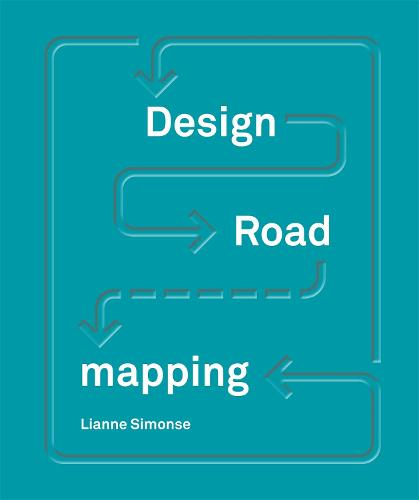 Design Roadmapping: Guidebook for Future Foresight Techniques (Hardback)