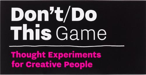 Don't Do This - Game: An Inspiration Game for Creative People