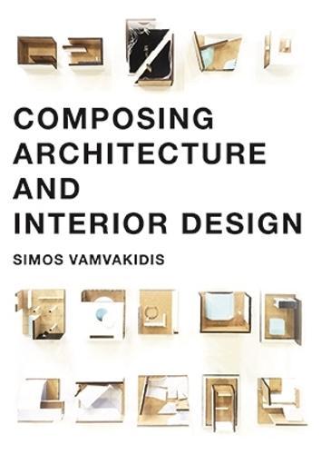 Composing Architecture and Interior Design (Paperback)