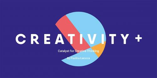 Creativity+: The Catalyst for Creative Thinking (Paperback)