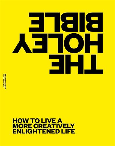Holey Bible: Guidance on How to Live a More Creatively Enlightened Life (Hardback)