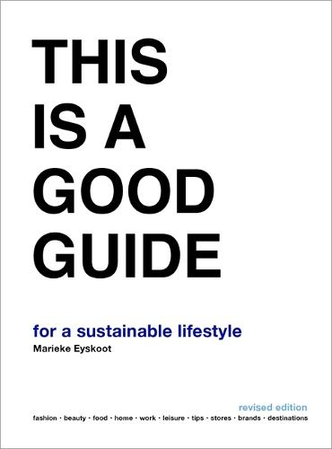 This is a Good Guide - for a Sustainable Lifestyle: Revised Edition (Paperback)