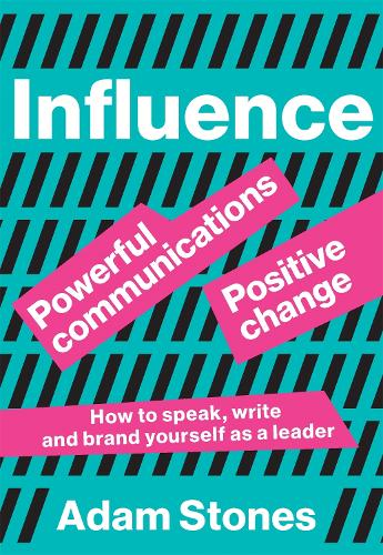 Influence: Powerful Communications, Positive Change (Paperback)