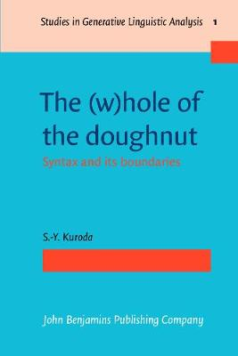 The (w)hole of the doughnut: Syntax and its boundaries - Studies in Generative Linguistic Analysis 1 (Paperback)