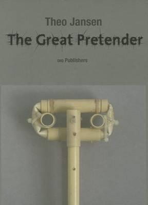 Theo Jansen: The Great Pretender (Hardback)