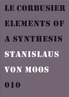 Le Corbusier: Elements of a Synthesis (Paperback)