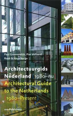 Architectural Guide to the Netherlands: 1980-Present (Hardback)